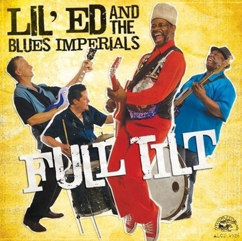 What I've Been Listening To: Lil' Ed And The Blues Imperials/Full Tilt